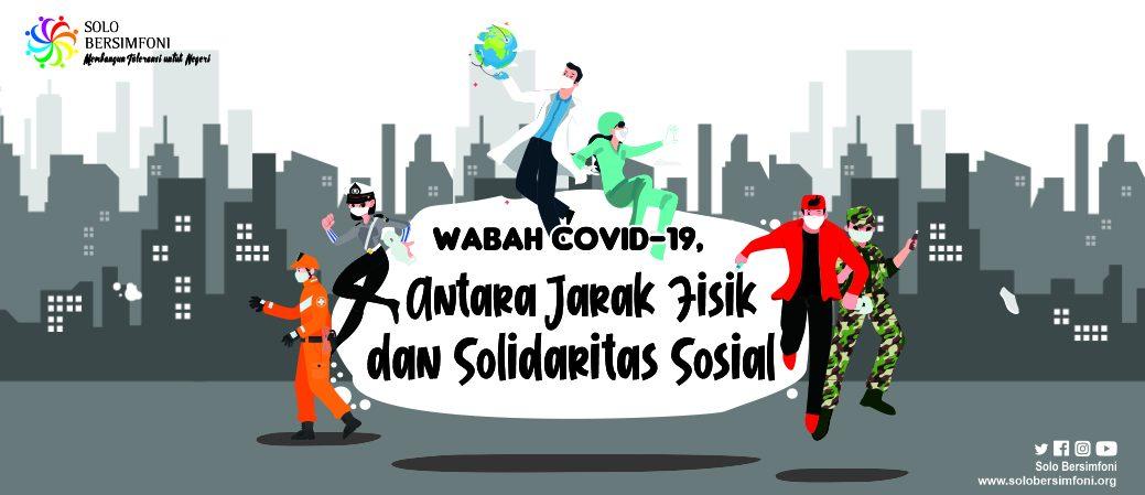 WABAH COVID-19, ANTARA JARAK FISIK DAN SOLIDARITAS SOSIAL